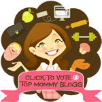 Vote For Us @ Top Mommy Blogs